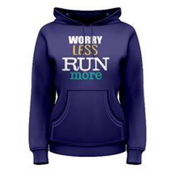 Worry Less Run More   Women s Pullover Hoodie