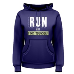 Run and find yourself - Women s Pullover Hoodie