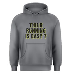 Think Running Is Easy ?   Men s Pullover Hoodie