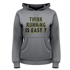 Think Running Is Easy ?  Women s Pullover Hoodie