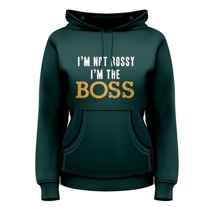 I m not bossy I m the boss - Women s Pullover Hoodie