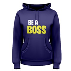 Be A Boss   Women s Pullover Hoodie