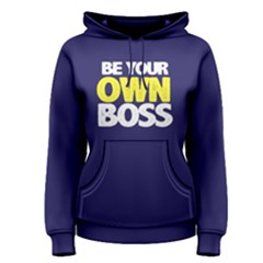 Be Your Own Boss   Women s Pullover Hoodie