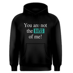 You Are Not The Boss Of Me   Men s Pullover Hoodie