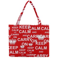 Keep Calm And Carry On Mini Tote Bag