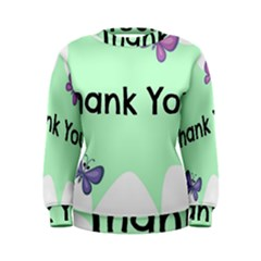 Colorful Butterfly Thank You Animals Fly White Green Women s Sweatshirt