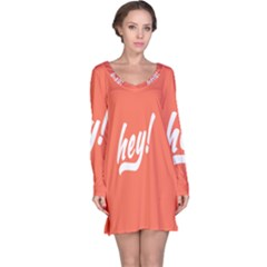 Hey White Text Orange Sign Long Sleeve Nightdress