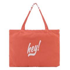 Hey White Text Orange Sign Medium Tote Bag
