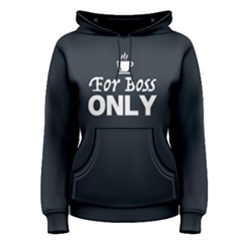 For boss only - Women s Pullover Hoodie