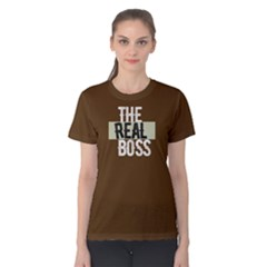 The Real Boss   Women s Cotton Tee