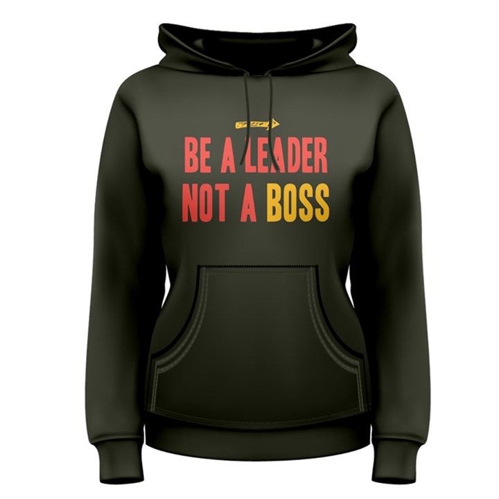 Be a leader not a boss - Women s Pullover Hoodie