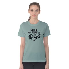 Hello My Name Is The Boss   Women s Cotton Tee