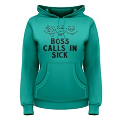 Boss calls in sick - Women s Pullover Hoodie
