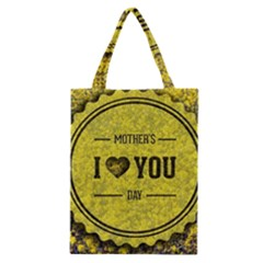 Happy Mother Day Classic Tote Bag