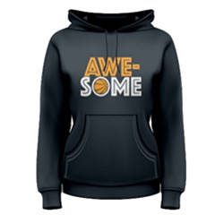 Awesone Basketball   Women s Pullover Hoodie