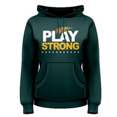 Play strong basketball - Women s Pullover Hoodie