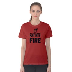 Play With Fire Basketball   Women s Cotton Tee