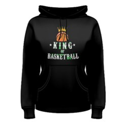 King Of Basketball   Women s Pullover Hoodie