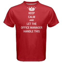 Red keep calm and let the office manager handle this  Men s Cotton Tee