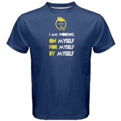 Blue I Am Working On Myself,for Myself,by Myself  Men s Cotton Tee