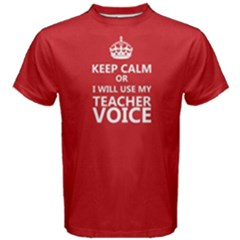 Red keep calm or i will use my teacher voice  Men s Cotton Tee