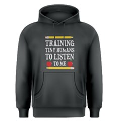 Grey Training Tiny Humans To Listen To Me  Men s Pullover Hoodie