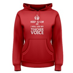 Red keep calm or i will use my teacher voice  Women s Pullover Hoodie