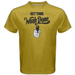Yellow get your work done Men s Cotton Tee