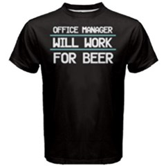 Black office manager will work for the beer Men s Cotton Tee
