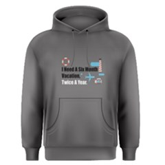 Grey i need a six month vacation, twice a year Men s Pullover Hoodie