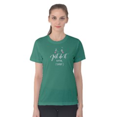 Green Just Do It Later Okay? Women s Cotton Tee