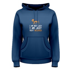 Blue I Am Not Lazy , I Am Just Very Relaxed Women s Pullover Hoodie
