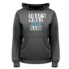 Grey That s What She Said Women s Pullover Hoodie