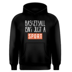 Basketball isn t just a sport - Men s Pullover Hoodie