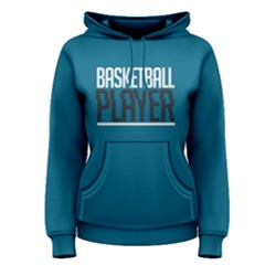 Basketball player - Women s Pullover Hoodie