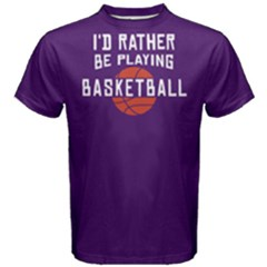 I d rather be playing basketball - Men s Cotton Tee