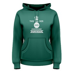 Green this teacher has awesome students Women s Pullover Hoodie