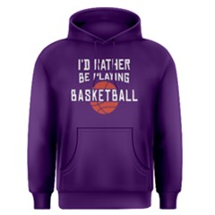 I d Rather Be Playing Basketball   Men s Pullover Hoodie
