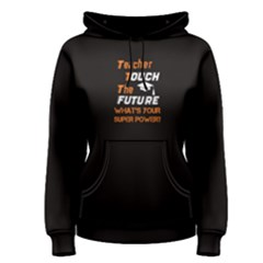 Black Teacher Touch The Future, What s Your Super Power? Women s Pullover Hoodie