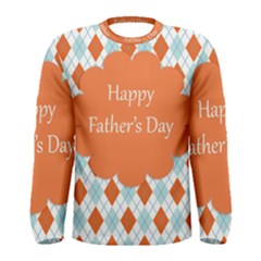 happy Father Day  Men s Long Sleeve Tee