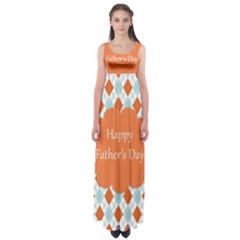 Happy Father Day  Empire Waist Maxi Dress