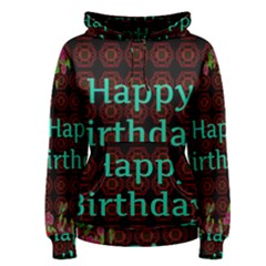 Happy Birthday To You! Women s Pullover Hoodie