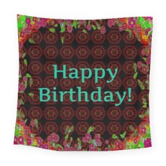 Happy Birthday To You! Square Tapestry (large)