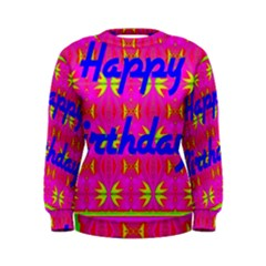 Happy Birthday! Women s Sweatshirt
