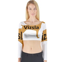 Vizsla Name Silo Color Long Sleeve Crop Top
