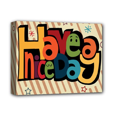Have A Nice Happiness Happy Day Deluxe Canvas 14  x 11