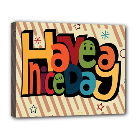 Have A Nice Happiness Happy Day Deluxe Canvas 20  x 16