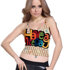 Have A Nice Happiness Happy Day Spaghetti Strap Bra Top