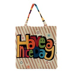 Have A Nice Happiness Happy Day Grocery Tote Bag