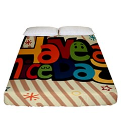 Have A Nice Happiness Happy Day Fitted Sheet (california King Size)